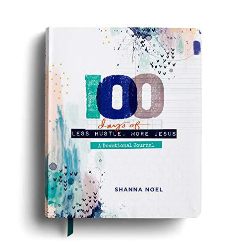 100 Days of Less Hustle, More Jesus: A Devotional Journal