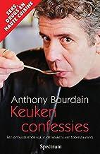 Keukenconfessies: berichten uit de culinaire onderwereld