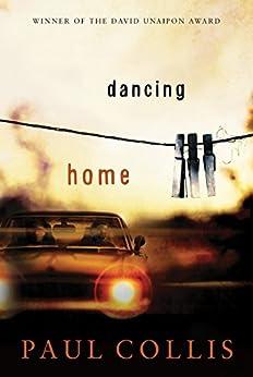Dancing Home (David Unaipon Award Winners Series) by [Paul Collis]