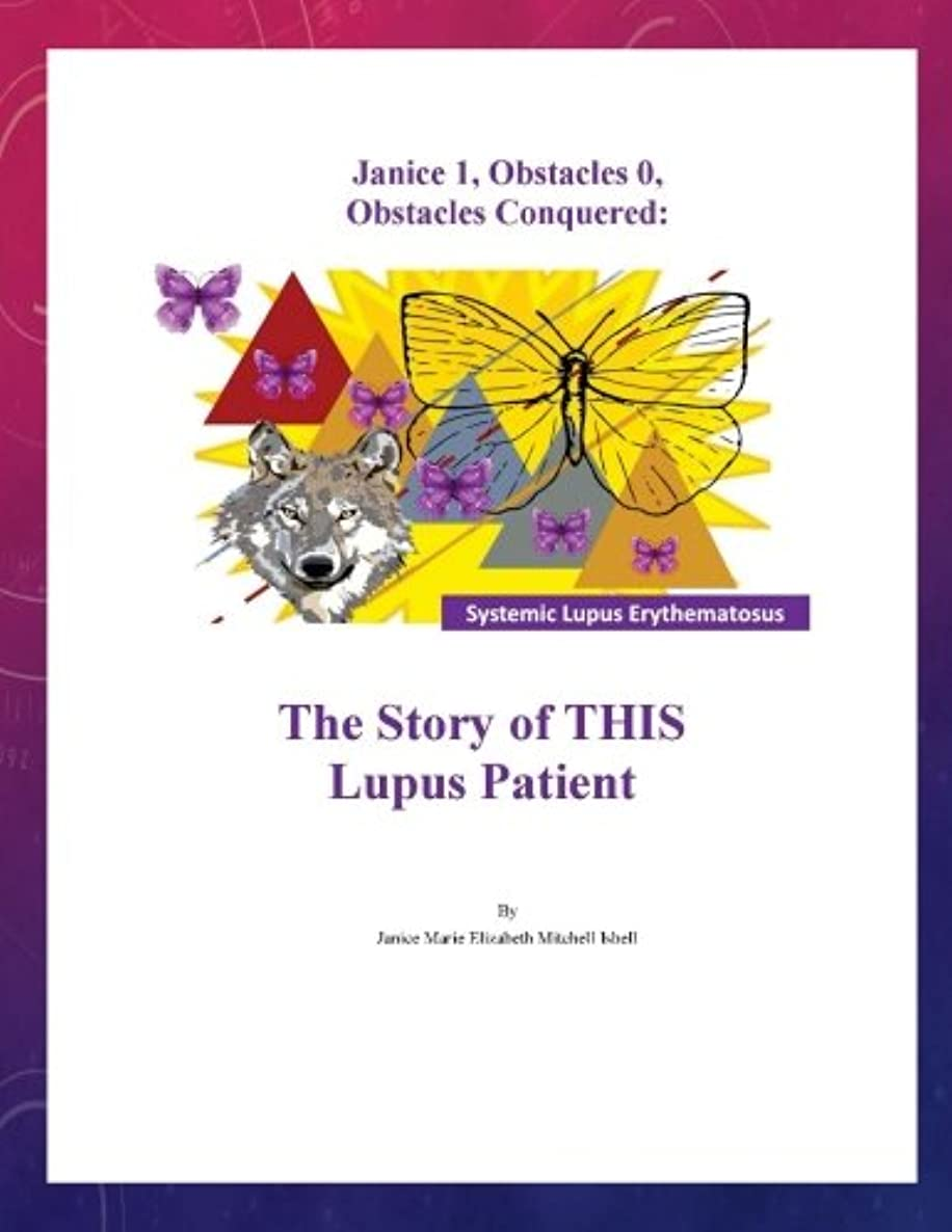 Janice 1, Obstacles 0, Obstacles Conquered: The Story of THIS Lupus Patient