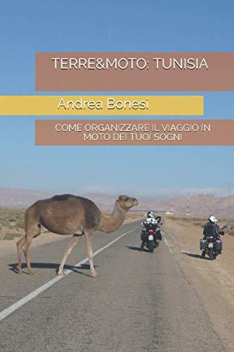 TERRE&MOTO: TUNISIA: COME ORGANIZZARE IL VIAGGIO IN MOTO DEI TUOI SOGNI