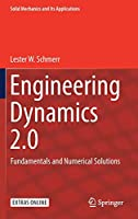 Engineering Dynamics 2.0: Fundamentals and Numerical Solutions (Solid Mechanics and Its Applications (254))