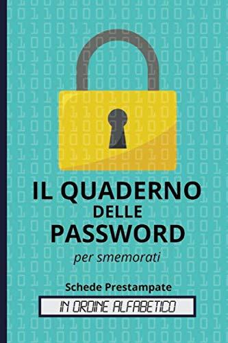 Il Quaderno delle Password: Libro, Taccuino per ricordare password, username, accesi a siti internet, email, app, wifi. Regalo per mamma, papà, nonni. Niente più Foglietti per la casa