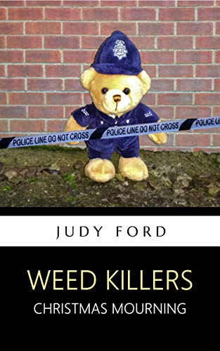 Weed Killers: Christmas Mourning (Kenny Hughes Memorial Trilogy Book 1)