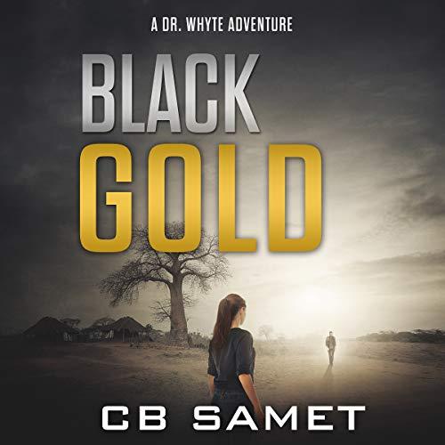 Black Gold: A Dr. Whyte Adventure                   De :                                                                                                                                 CB Samet                               Lu par :                                                                                                                                 Leslie Howard                      Durée : 7 h et 16 min     Pas de notations     Global 0,0