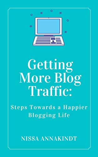Getting More Blog Traffic: Steps Towards a Happier Blogging Life (Blogging Secrets Book 1) (English Edition)