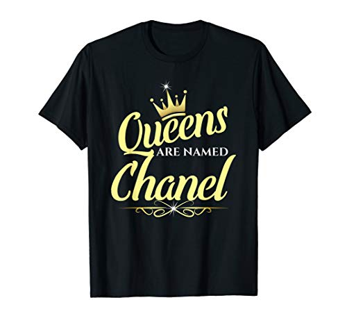 Queens Are Named Chanel T-Shirt