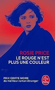 Le rouge n'est plus une couleur par Rosie Price