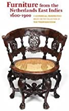 Furniture from the Netherlands East Indies 1600-1900: A Historical Perspective Based on the Collection of the Tropenmuseum