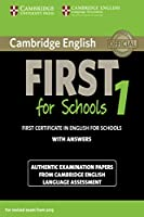 Cambridge English FIRST for School 1: First certificate in English for School with ANSWER (FCE Practice Tests)