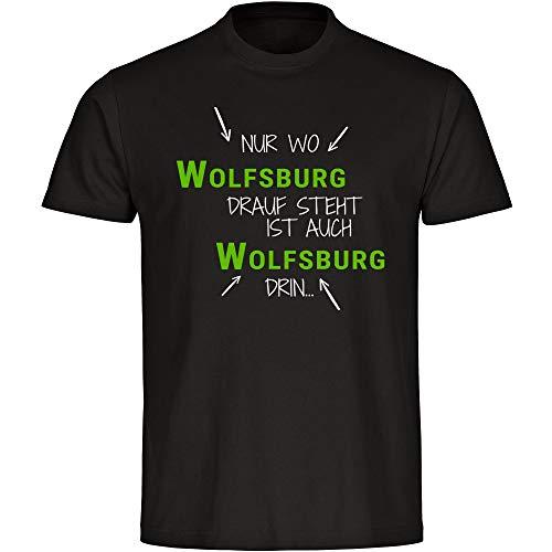 T-Shirt Nur wo Wolfsburg Drauf Steht ist auch Wolfsburg drin schwarz Herren Gr. S bis 5XL
