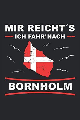 Mir reichts - Ich fahr nach Bornholm: Dänemark Bornholm Notizbuch für den Dänemark Urlaub auf Bornholm. Super Bornholm Geschenke für Männer, Frauen ... 6'' x 9'' (15,24cm x 22,86cm) DIN A5 Kariert