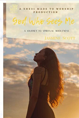 God Who Sees Me: A Journey to Spiritual Wholeness