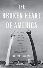 Download The Broken Heart of America: St. Louis and the Violent History of the United States PDF