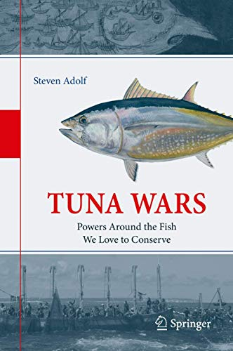 Tuna Wars: Powers Around the Fish We Love to Conserve
