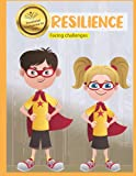 Resilience - Facing challenges: (Children´s Books about Resilience, Emotions Management, Kids Age 6 to 10) (EMOTIONAL INTELLIGENCE FOR KIDS)