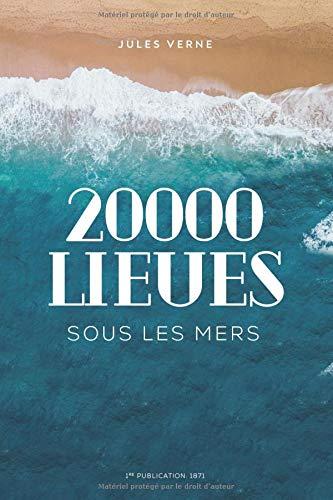 20000 lieues sous les mers: Un roman d'aventures de Jules Verne (texte intégral revu et corrigé)