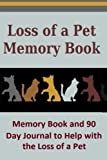 Loss of a Pet Memory Book: Memory Book and 90 Day...