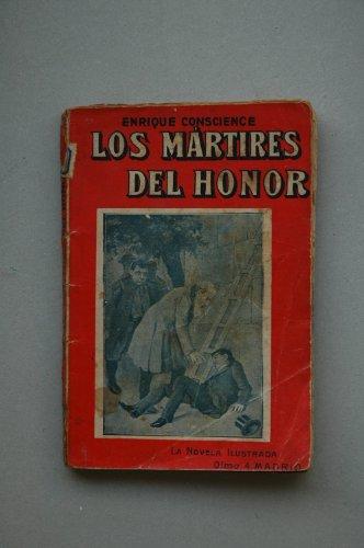 Los martires del honor ; El secreto del abogado. La niña de...
