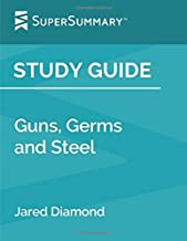 Study Guide: Guns, Germs and Steel by Jared Diamond (SuperSummary)