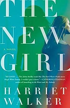 The New Girl: A Novel by [Harriet Walker]