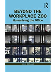 Beyond the Workplace Zoo: Humanising the Office