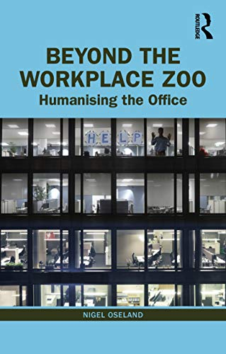 Compare Textbook Prices for Beyond the Workplace Zoo: Humanising the Office 1 Edition ISBN 9780367655334 by Oseland, Nigel