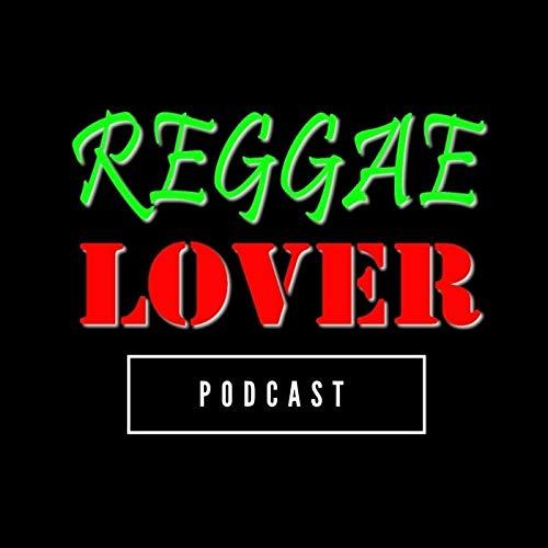 Reggae Lover Podcast By Highlanda Sound cover art