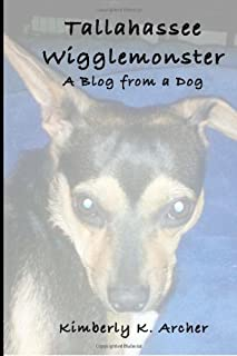 Tallahassee Wigglemonster: A Blog from a Dog