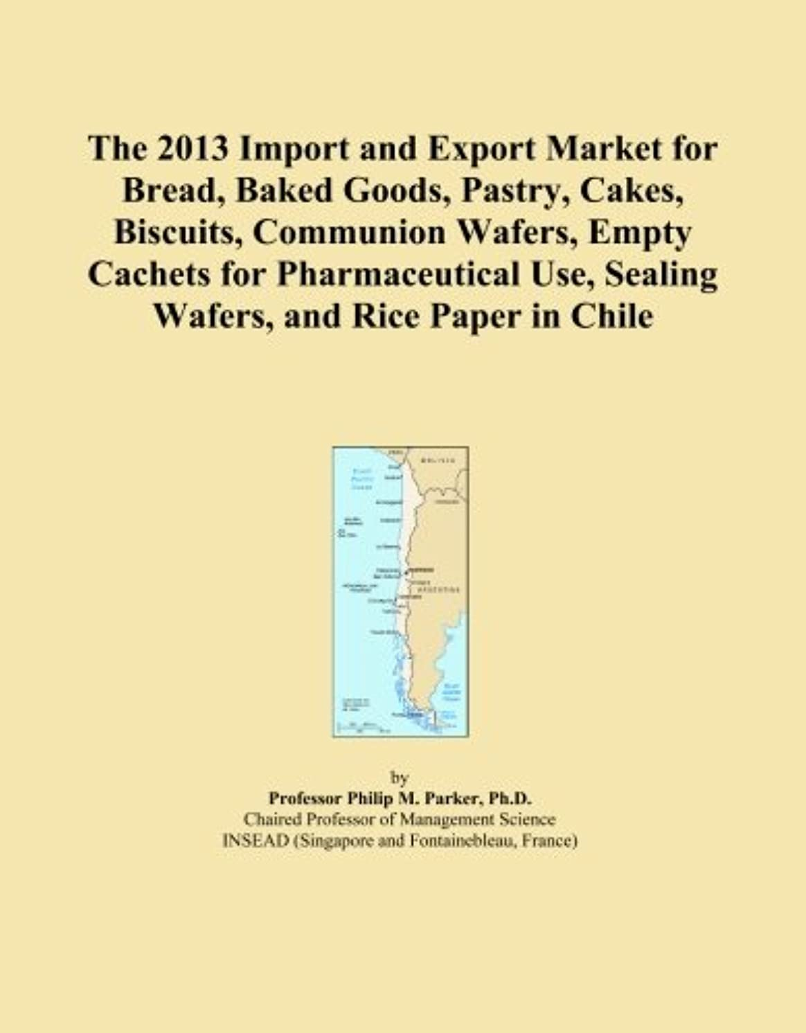 The 2013 Import and Export Market for Bread, Baked Goods, Pastry, Cakes, Biscuits, Communion Wafers, Empty Cachets for Pharmaceutical Use, Sealing Wafers, and Rice Paper in Chile