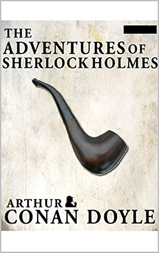 The Adventures of Sherlock Holmes(Sherlock Holmes #9) Annotated (English Edition)