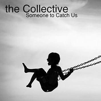 Someone to Catch Us - Single