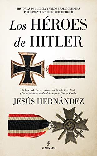Los héroes de Hitler de Jesús Hernández