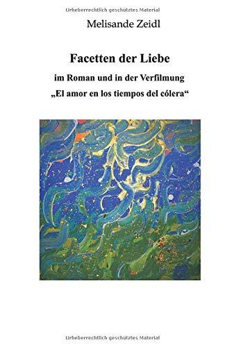 """Facetten der Liebe im Roman und in der Verfilmung """"El amor en los tiempos del cólera"""""""