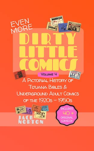 (Even More) Dirty Little Comics, Volume 4: A Pictorial...