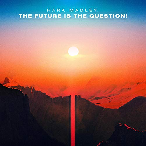 The Future Is the Question! [Explicit]
