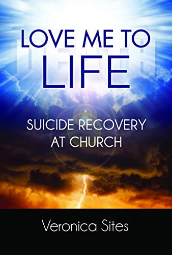 Love Me to Life: Suicide Recovery at Church (English Edition)