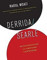Derrida / Searle: Deconstruction and Ordinary Language