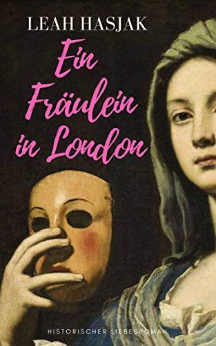 Ein Fräulein in London: Historischer Liebesroman (Das Fräulein 1)