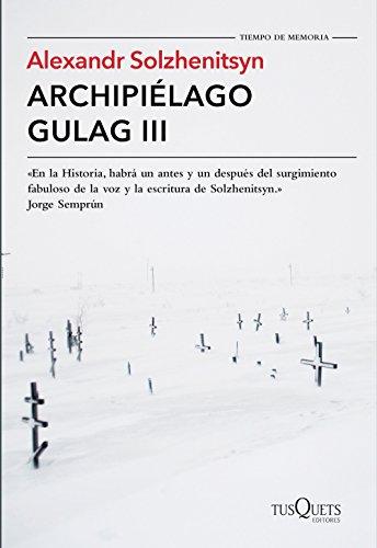 Archipiélago Gulag III (Tiempo de Memoria)
