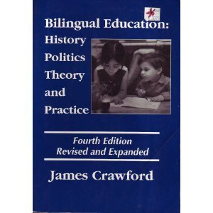 Bilingual Education: History, Politics, Theory, and Practice 0890755566 Book Cover