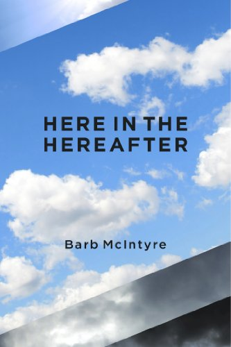 Book: Here In The Hereafter by Barb McIntyre