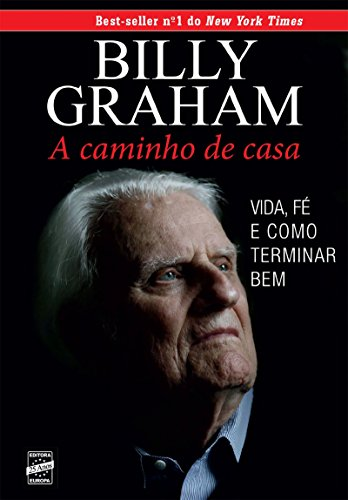 A Caminho de Casa: Life, Faith, and Finishing Well