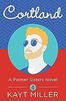 Cortland: A Palmer Sisters Book 4