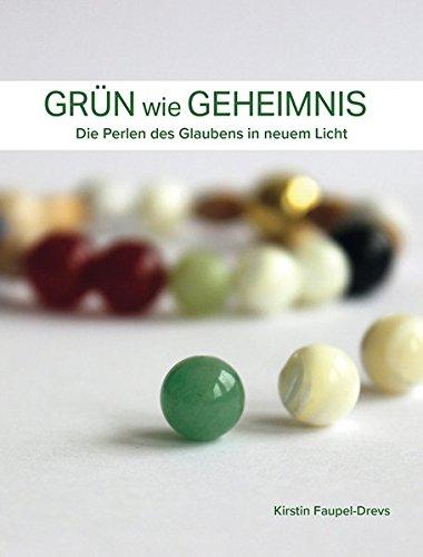 Grün wie Geheimnis: Die Perlen des Glaubens in neuem Licht