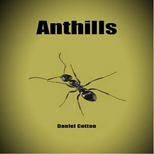 Anthills                   By:                                                                                                                                 Daniel Cotton                               Narrated by:                                                                                                                                 Angela L. Claxton                      Length: 4 hrs and 9 mins     Not rated yet     Overall 0.0