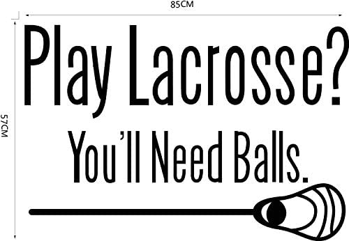 Home Find 33 inches x 22 inches Play Lacrosse You ll Need Balls Inspiring Quotes Black DIY Wall product image