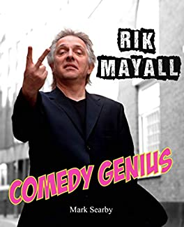 Mark Searby - Rik Mayall: Comedy Genius