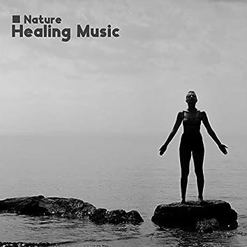 Nature Healing Music: Harmony of the Mind and Chakras Balance