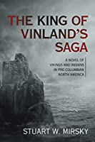 The King of Vinland's Saga: A novel of Vikings and Indians in Pre-Columbian North America
